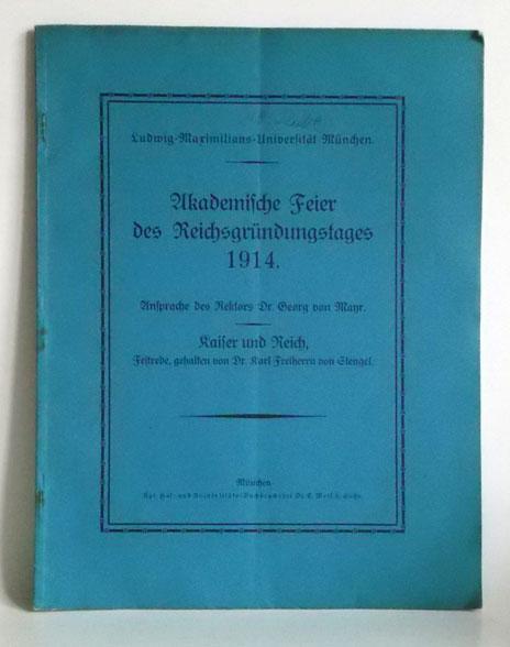 Akademische Feier des Reichsgründungstages 1914. Ansprache des: Mayr, Georg von