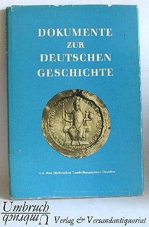 Dokumente zur Deutschen Geschichte aus dem Sächsischen: Kretzschmar, Hellmut /