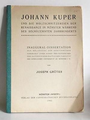 Johann Kuper und die Holzschnitzereien der Renaissance: Grüter, Joseph: