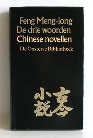 De drie woorden. Chinese novellen . -(=De: Feng Meng-long: