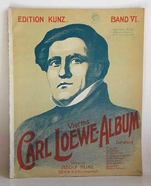 Viertes Carl Loewe- Album - Band VI.: Loewe, Carl: