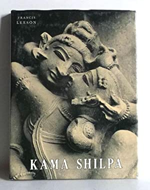 Kama Shilpa. A Study of Indian Sculpture: Leeson, Francis: