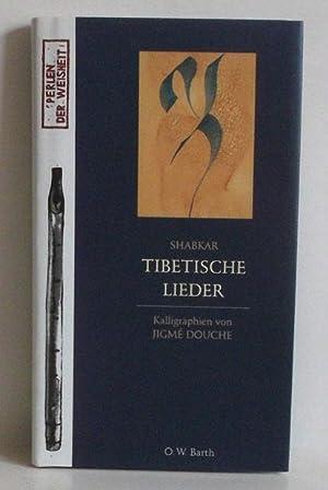 Tibetische Lieder. Kalligraphien von Jigme Douche.: Tshogs-drug-rang-grol: