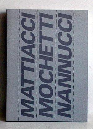 Mattiacci / Mochetti / Nannucci - Ausstellungskatalog.