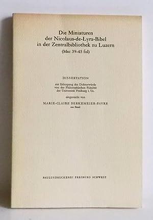 Die Miniaturen der Nicolaus-de-Lyra-Bibel in der Zentralbibliothek: Berkemeier-Favre, Marie-Claire: