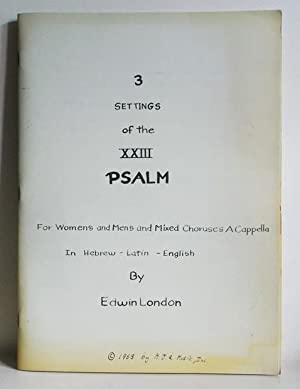 3 Settings of the XXIII Psalm. For Women's and Men's and Mixed Choruses A Capella. In Hebrew, Lat...