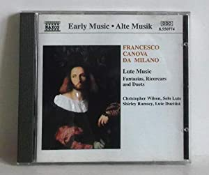 Francesco Canova da Milano - Fantasias, Ricercars and Duetts. Ch. Wilson, Lute / Shirley Rumsey L...