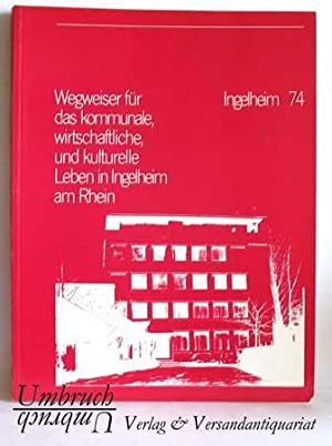 Ingelheim 74. Wegweiser für das kommunale, wirtschaftliche,