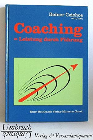 Coaching = Leistung durch Führung.: Czichos, Reiner: