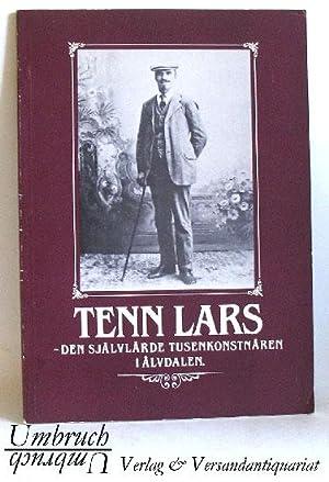 Tenn Lars. Den självlärde tusenkonstnären i Älvdalen.: Lagerqvist, Lars O