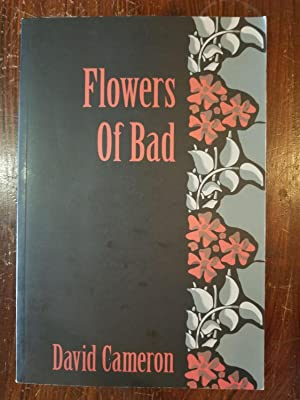 Flowers of Bad; A false translation of: Cameron, David; Baudelaire,