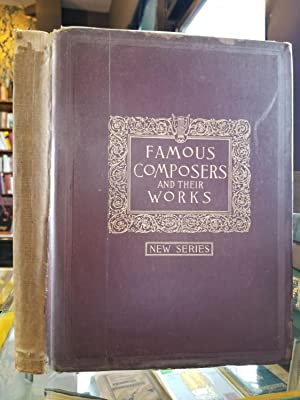 Famous Composers and Their Works; Volume II: ELSON, Louis C.