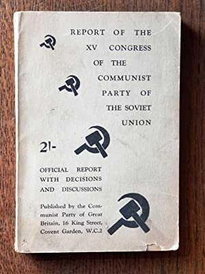 Report of the Fifteenth Congress of the Communist Party of the Soviet Union; Official Report with...
