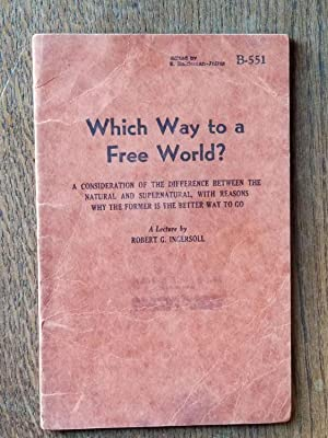 Which Way to a Free World? (B-551); A Consideration of the Difference Between the Natural and Sup...