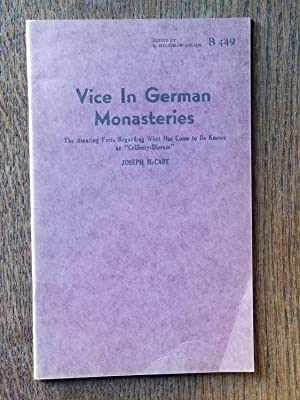 Vice in German Monasteries (B-449); The Amazing Facts Regarding What Has Come to Be Known as