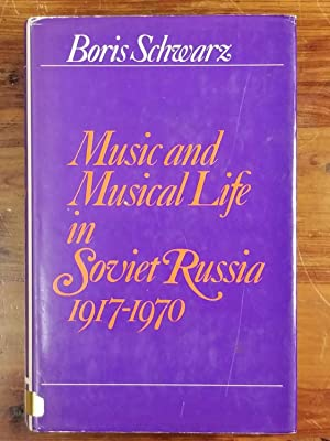 Music and Musical Life in Soviet Russia 1917-1970