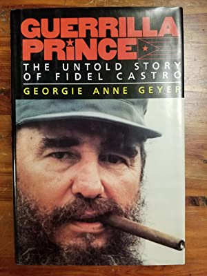 Guerrilla Prince; The Untold Story of Fidel Castro