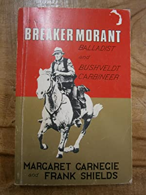 IN SEARCH OF BREAKER MORANT: Balladist and: CARNEGIE, Margaret; SHIELDS,