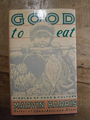 GOOD TO EAT: RIDDLES OF FOOD &: HARRIS, MARVIN