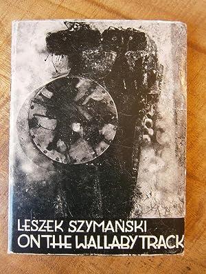 ON THE WALLABY TRACK: SZYMANSKI, LASZEK