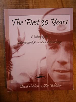 THE FIRST 30 YEARS: A HISTORY OF: HOLDICH, David; WHISSON,