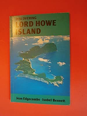 DISCOVERING LORD HOWE ISLAND: EDGECOMBE, Jean; BENNET, Isobel