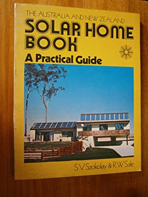 THE AUSTRALIA AND NEW ZEALAND SOLAR HOME BOOK: A PRACTICAL GUIDE
