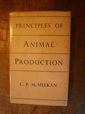 PRINCIPLES OF ANIMAL PRODUCTION: McMEEKAN, C. P.