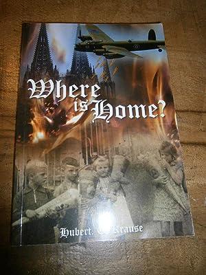 WHERE IS HOME?: KRAUSE, Hubert. C.