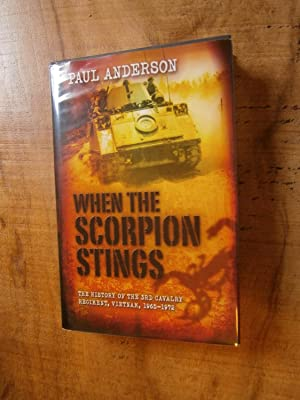 WHEN THE SCORPION STINGS The history of the 3rd Cavalry Regiment, South Vietnam, 1965-1972
