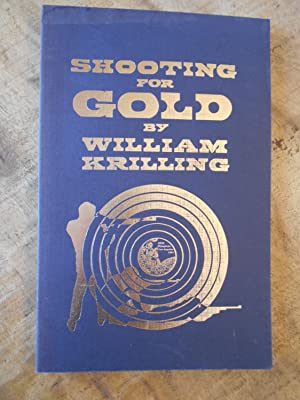 SHOOTING FOR GOLD: KRILLING, William