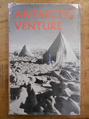ANTARCTIC VENTURE: Seven Men Amongst the Penguins