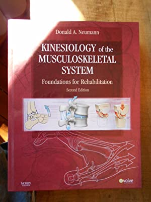 KINESIOLOGY OF THE MUSCULOSKELETAL SYSTEM: Foundations for: NEUMANN, Donald A.