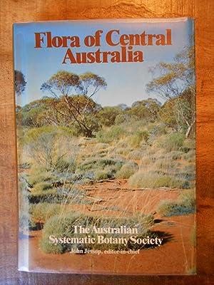 FLORA OF CENTRAL AUSTRALIA: The Australian Systematic: JESSOP, John