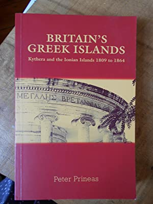 BRITAIN'S GREEK ISLANDS: Kythera and the Ionian Islands 1809 to 1864