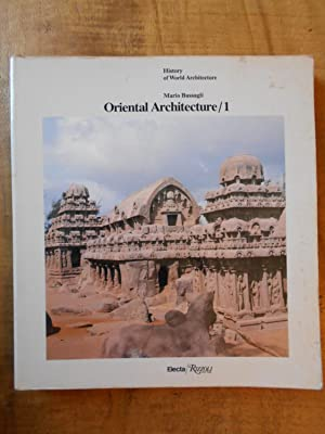 ORIENTAL ARCHITECTURE/1: India, Indonesia, Indochina (History of World Architecture)