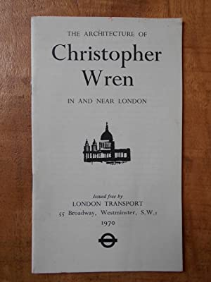 THE ARCHITECTURE OF CHRISTOPHER WREN IN AND NEAR LONDON