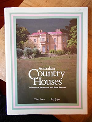 AUSTRALIAN COUNTRY HOUSES: Homesteads, Farmsteads and Rural Retreats