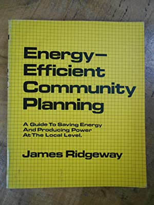 ENERGY-EFFICENT COMMUNITY PLANNING: A Guide To Saving Energy And Producing Power At The Local Level