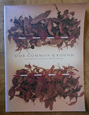 OUR COMMON GROUND: A Celebration of Art, Place & Environment