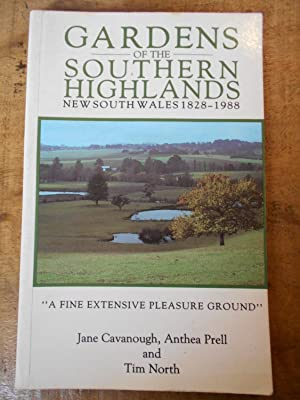 GARDENS OF THE SOUTHERN HIGHLANDS NEW SOUTH WALES 1828-1988