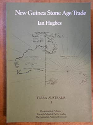 NEW GUINEA STONE AGE TRADE: The Geography and Ecology of Traffic in the interior (Terra Australis) 3
