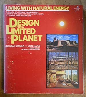 DESIGN FOR A LIMITED PLANET: Living With Natural Energy