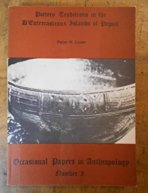 POTTERY TRADITIONS IN THE D'ENTRECASTEAUX ISLANDS OF PAPUA: Occasional Papers in Anthropology: Nu...