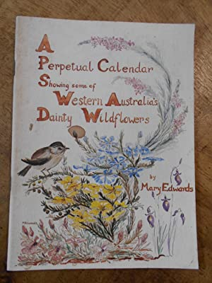 A PERPETUAL CALENDAR SHOWING SOME OF WESTERN AUSTRALIA'S DAINTY WILDFLOWERS