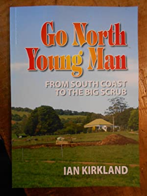 GO NORTH YOUNG MAN: From South Coast to the Big Scrub