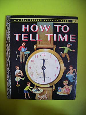 HOW TO TELL TIME (Little Golden Book)