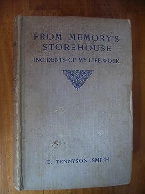 FROM MEMORY'S STOREHOUSE: TENNYSON SMITH, E.