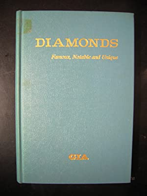 DIAMONDS FAMOUS, NOTABLE AND UNIQUE