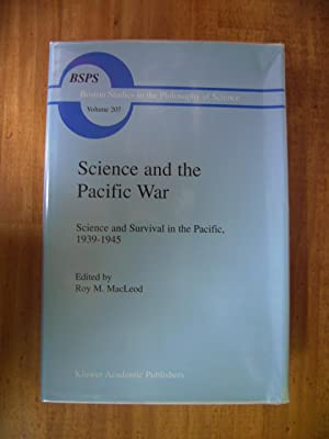 SCIENCE AND THE PACIFIC WAR: MACLEOD, Roy M.